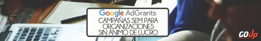 Banner Artículo Google AdGrants en Go Up Marketing Digital