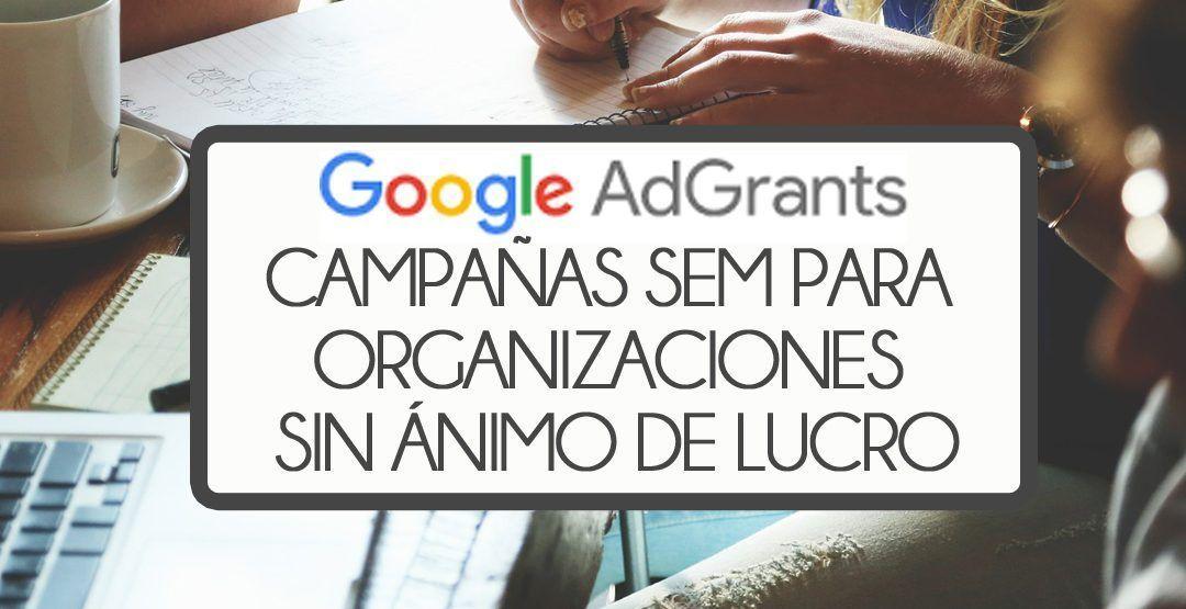 Portada Artículo Google AdGrants en Go Up Marketing digital