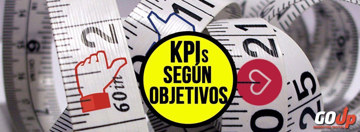 KPIs necesarios en función de tu objetivo.
