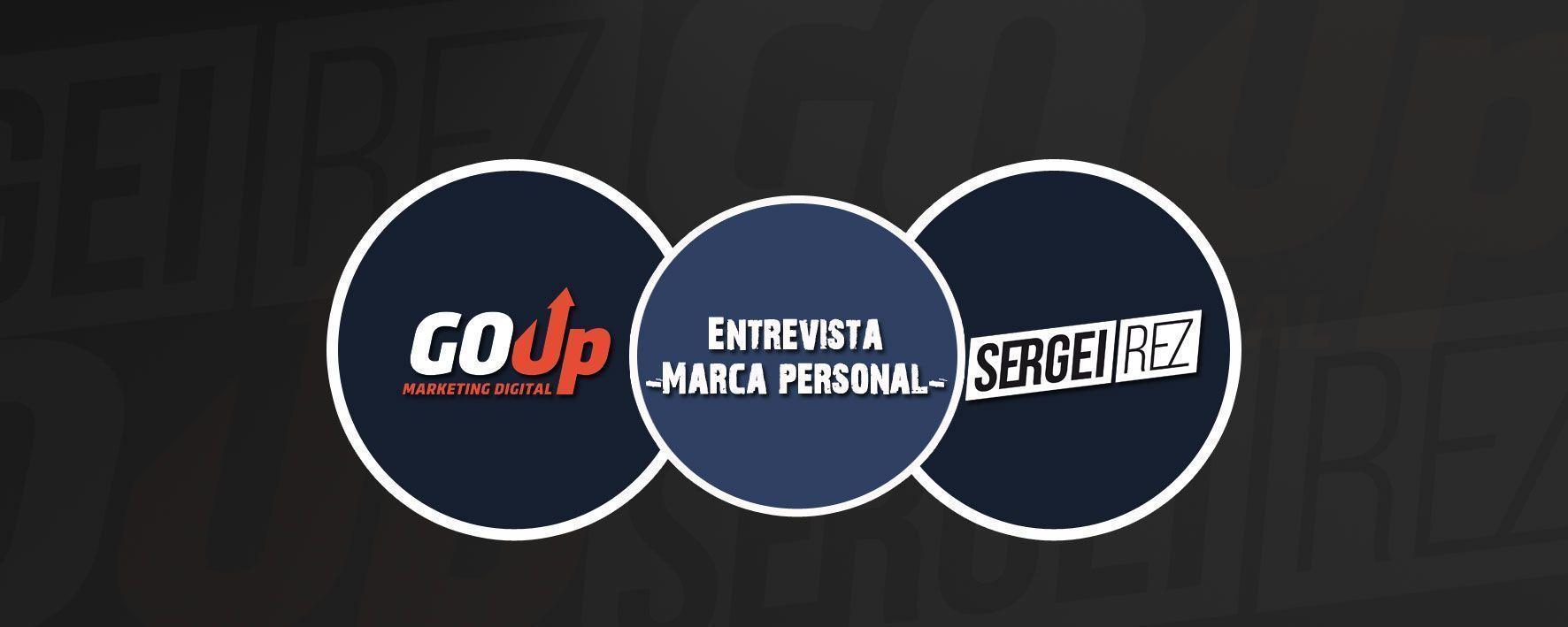 Marca personal- Entrevista a Sergei Rez- Personal branding